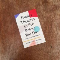 REVIEW: Twenty Theatres to See Before You Die